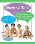 Born to Talk: An Introduction to Speech and Language Development, Enhanced Pearson eText wit...