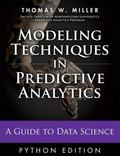 Modeling Techniques in Predictive Analytics, Python Edition : Business Problems and Solution...