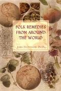 Folk Remedies from Around the World