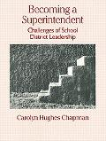 Becoming a Superintendent Challenges of School District Leadership