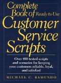 Complete Book of Ready-To-Use Customer Service Scripts