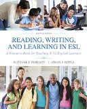 Reading, Writing and Learning in ESL: A Resource Book for Teaching K-12 English Learners (7t...