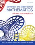 Elementary and Middle School Mathematics: Teaching Developmentally, Enhanced Pearson eText w...