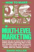 How to Make Big Money in Multi-Level Marketing