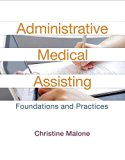 Administrative Medical Assisting: Foundations and Practices Plus MyHealthProfessionsLab with...