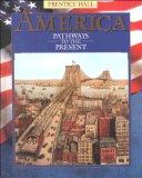 America Pathways to the Present: Pathways to the Present