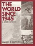 The World Since 1945: A Brief History