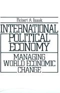 International Political Economy Managing World Economic Change