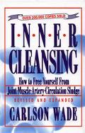 Inner Cleansing How to Free Youself from Joint-Muscle-Artery-Circulation Sludge