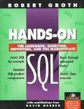 Hands on SQL: The/Language, Querying, Reporting and the Marketplace - Robert Groth - Paperback