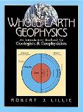 Whole Earth Geophysics An Introductory Textbook for Geologists and Geophysicists