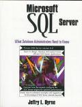 Microsoft SQL Server: What Database Administrators Need to Know - Jeffrey L. Byrne - Paperback