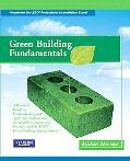 Green Building Fundamentals: A Practical Guide to Understanding and Applying Fundamental Sus...