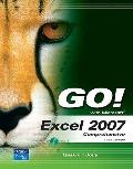 GO! with Excel 2007 Comprehensive Value Pack (includes GO! with Microsoft Access 2007 Brief ...