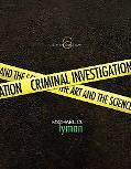 Criminal Investigation: The Art and the Science Sixth Edition