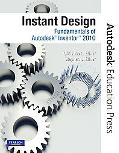 Instant Design: Fundamentals of Autodesk Inventor 2010