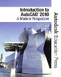 Introduction to AutoCAD 2010: A Modern Perspective