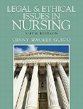Legal and Ethical Issues in Nursing (5th Edition)