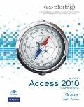 Exploring Microsoft Office Access 2010 Comprehensive