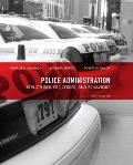 Police Administration: Structures, Processes, and Behavior (8th Edition)