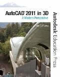 AutoCAD 2011 In 3D : A Modern Perspective