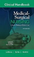 Clinical Handbook for Medical-Surgical Nursing: Critical Thinking in Patient Care (Clinical ...