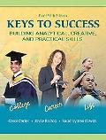 Keys to Success: Building Analytical, Creative, and Practical Skills, Brief Edition (5th Edi...