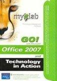 MyITLab for GO! Office 2007 AND Tech in Action 4/e