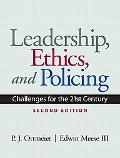 Leadership, Ethics and Policing: Challenges for the 21st Century