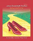 Action Research for Teachers: Traveling the Yellow Brick Road (3rd Edition)