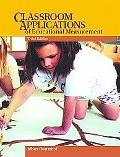 Classroom Applications of Educational Measurement