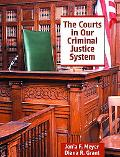 The Courts in Our Criminal Justice System