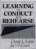 Learning to Conduct and Rehearse