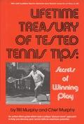 Lifetime Treasury of Tested Tennis Tips Secrets of Winning Play