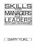 Skills for Managers and Leaders Texts, Cases, and Exercises