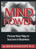 Mind Power Picture Your Way to Success in Business