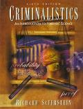 Criminalistics:intro to Forensic Sci.
