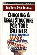 Choosing a Legal Structure for Your Business