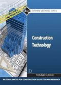 Construction Technology Trainee Guide, Hard Cover (3rd Edition)