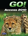 GO! with Microsoft Access 2010 Brief