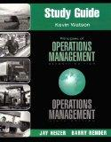 Study Guide for Principles of Operations Management, 7th Edition / Operations Management, 9t...