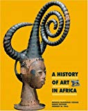 A History of Art in Africa (2nd Edition)