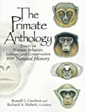 Primate Anthology Essays on Primate Behavior, Ecolog
