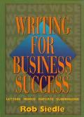 Writing for Business Success - Rob Siedle - Paperback