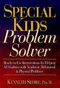 Special Kids Problem Solver: Ready-to-Use Interventions for Helping All Students with Academ...