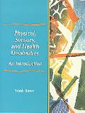 Physical, Sensory, and Health Disabilities An Introduction