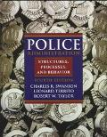 Police Administration Structures, Processes, and Behavior