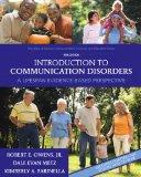 Introduction to Communication Disorders: A Lifespan Evidence-Based Perspective (4th Edition)...