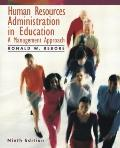 Human Resources Administration in Education: A Management Approach (9