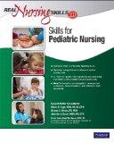 Real Nursing Skills 2.0: Skills for Pediatric Nursing (2nd Edition) (Real Nursing Skills (Software))